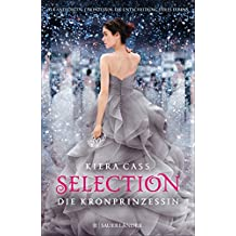 Selection – Die Kronprinzessin (German Edition)