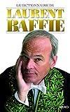 Le dictionnaire de Laurent Baffie - Edition collector