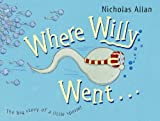 Where Willy Went by Nicholas Allan (2004-02-05)