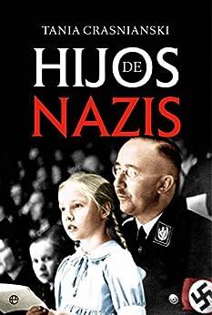 Hijos De Nazis por Tania Crasnianski epub