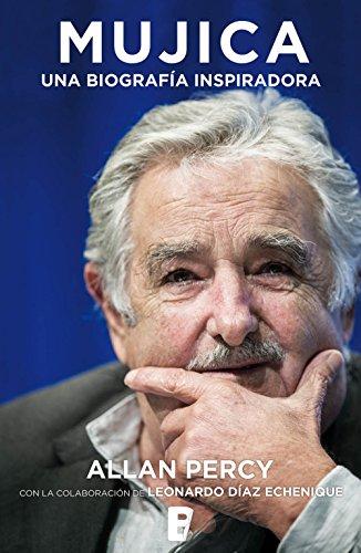 Mujica. Una biografía inspiradora por Allan Percy