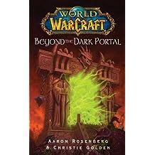 Beyond the Dark Portal (World of Warcraft) by Aaron Rosenberg (2008-06-24)