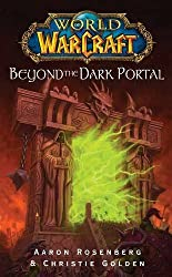 Beyond the Dark Portal (World of Warcraft) by Aaron Rosenberg (2008-06-24)