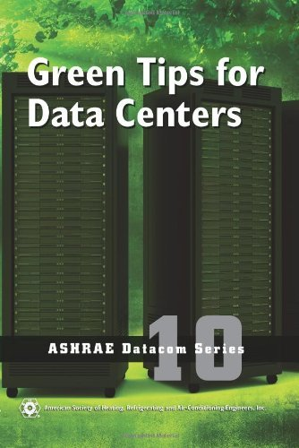 green-tips-for-data-centers-ashrae-datacom-by-american-society-of-heating-refrigerating-and-air-cond