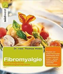 Fibromyalgie: Das erfolgreiche Ernährungsprogramm