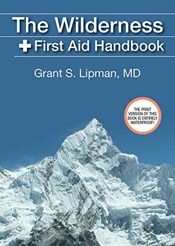 The Wilderness First Aid Handbook (English Edition) eBook: Lipman ...