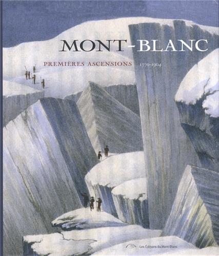 Mont-Blanc - Premières ascensions: 1770-1904