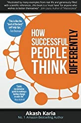How Successful People Think Differently by Akash Karia (2015-01-10)