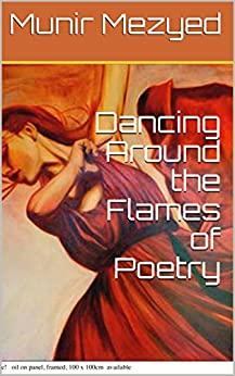 Dancing Around The Flames Of Poetry (the Garden Of Azure Poetry Book 19) por Munir Mezyed Gratis