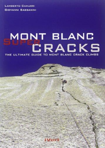 Mont Blanc super cracks. The ultimate crack climbing por Lamberto Camurri