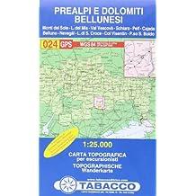 Prealpi e Dolomiti Bellunesi: Wanderkarte Tabacco 024. 1:25000 (Cartes Topograh)