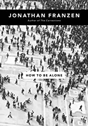 How to be Alone by Jonathan Franzen (2002-10-07)