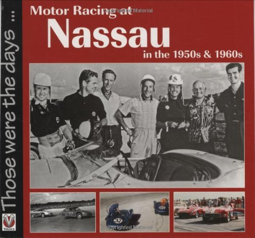 Motor Racing at Nassau in the 1950s and 1960s (Those Were the Days...)