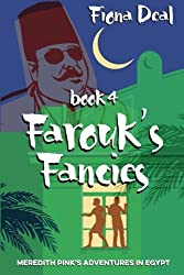 Farouk's Fancies: Book Four of Meredith Pink's Adventures in Egypt: Volume 4