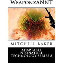ANNT: WeaponzANNT (Adaptable NEoNature Technology Book 8)