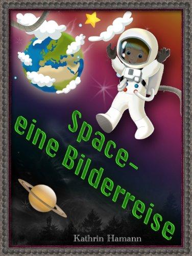 Space - eine Bilderreise durch den Weltraum (Für Kinder ab 3 ...