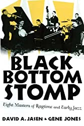 Black Bottom Stomp: Eight Masters of Ragtime and Early Jazz (Media and Popular Culture)