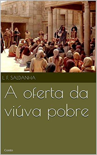 A oferta da viúva pobre: Conto (Portuguese Edition) eBook: L.F. ...