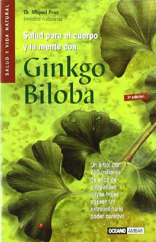 Descargar Libro Salud para el cuerpo y la mente con el Ginkgo Biloba: Remedio naturista con grandes propiedades terapéuticas (La naturaleza cura) de Miquel Pros