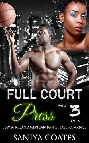 Full Court Press Part Three: BBW African American Basketball Romance book cover