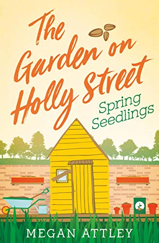 The Garden on Holly Street Part One: Spring Seedlings (English Edition) por Megan Attley