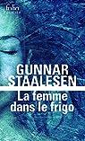 La femme dans le frigo: Une enquête de Varg Veum, le privé norvégien par Staalesen