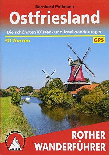Ostfriesland: Die schönsten Küsten- und Inselwanderungen. 50 Touren. Mit GPS-Tracks (Rother Wanderführer)