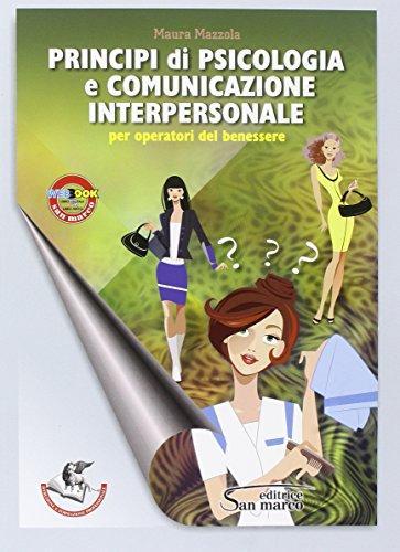 Principi di psicologia e comunicazione interpersonale. Con e-book. Con espansione online. Per gli Ist. professionali