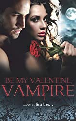 Be My Valentine, Vampire: Vampire's Tango / A Night with a Vampire / Her Dark Heart / Salvation of the Damned / The Secret Vampire Society (Mills & Boon Special Releases) by Michele Hauf (2012-02-01)