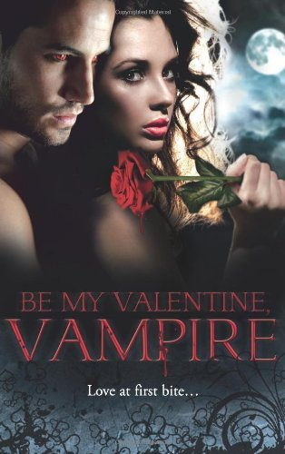 be-my-valentine-vampire-vampires-tango-a-night-with-a-vampire-her-dark-heart-salvation-of-the-damned