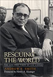 Rescuing the World: The Life and Times of Leo Cherne by Andrew F Smith (2002-08-15)