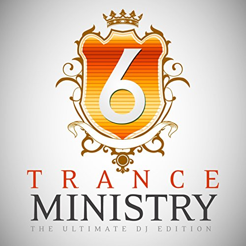 Trance Ministry, Vol. 6 (The Ultimate DJ Edition)