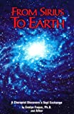 From Sirius to Earth: A Therapist Discovers a Soul Exchange by Evelyn Fuqua (1999-06-02) bei Amazon kaufen