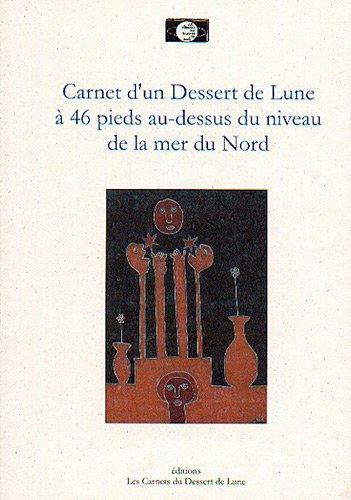 Luna Dessert (Carnet d'un dessert de lune à 46 pieds au-dessus du niveau de la Mer du nord)
