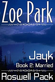 Jayk: Married (Roswell Pack Book 2) (English Edition) di [Park, Zoe]
