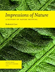 Impressions of Nature: A History of Nature Printing: A History of Nature Painting