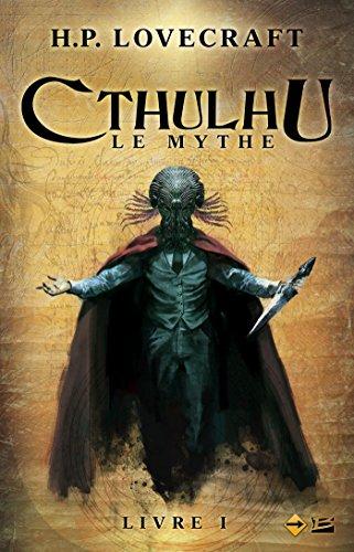 Cthulhu : Le Mythe - Livre I par Howard Phillips Lovecraft