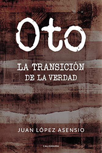 Oto: La transición de la verdad