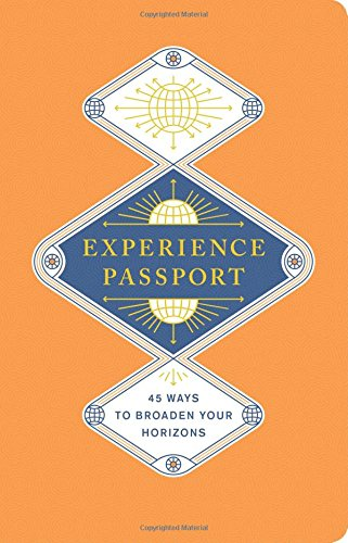 Experience Passport: 45 Ways to Broaden Your Horizons (Record Book)