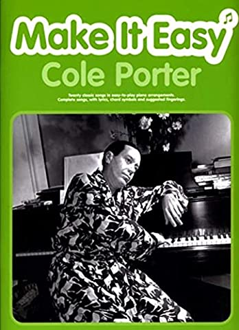 Cole Porter: (Piano/vocal/guitar): Twenty Classic Songs in Easy-to-play Piano Arrangements.