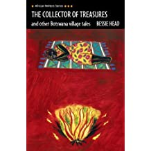 The Collector of Treasures: and Other Botswana Village Tales (Heinemann African Writers Series) by Head. Ms Bessie ( 1992 ) Paperback