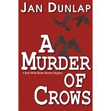 A Murder of Crows (Bob White Birder Murder Mysteries Book 5)