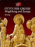 Katalog (Otto der Grosse, Magdeburg und Europa) -