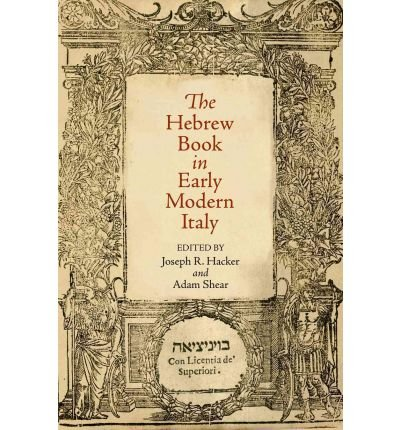 [(The Hebrew Book in Early Modern Italy)] [Author: Joseph R. Hacker] published on (August, 2011) par Joseph R. Hacker