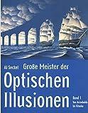 Große Meister der Optischen Illusionen -Band 1 - Von Arcimboldo bis Kitaoka - Al Seckel