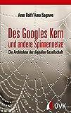 Des Googles Kern und andere Spinnennetze. Die Architektur der digitalen Gesellschaft