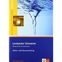 Lambacher Schweizer Kursstufe Baden-Württemberg / Abitur- und Klausurtraining: Arbeitshefte plus Lösungen