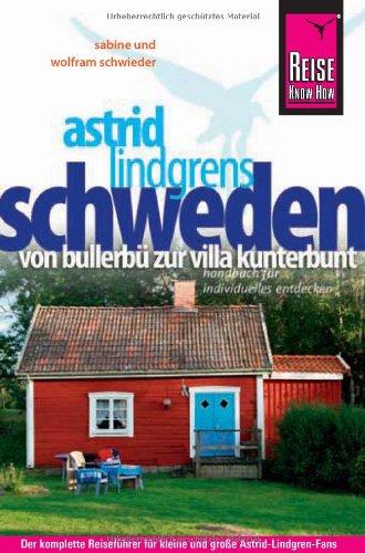 Astrid Lindgrens Schweden: Von Bullerbü zur Villa Kunterbunt: Alle Infos bei Amazon