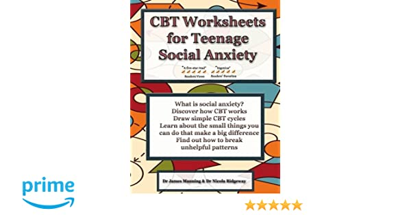 CBT Worksheets for Teenage Social Anxiety A CBT workbook to help – Social Anxiety Worksheets