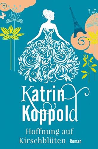Buchseite und Rezensionen zu 'Hoffnung auf Kirschblüten (Roman)' von Katrin Koppold